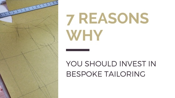 7 reasons why you should invest in bespoke tailoring