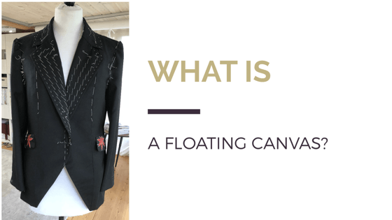 floating canvas, tailoring construction, bespoke tailoring details